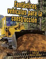 Fantasticos Vehiculos Para La Construcción