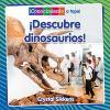 ¡Descubre dinosaurios!