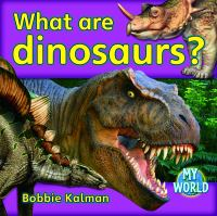 What Are Dinosaurs?