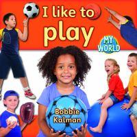 I Like to Play
