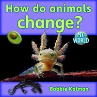 How Do Animals Change?