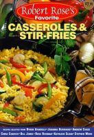 Robert Rose's Favorite Casserole & Stir-fries