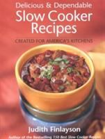 Delicious & Dependable Slow Cooker Recipes