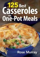 125 Best Casseroles & One-pot Meals