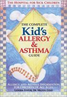 The Complete Kid's Allergy and Asthma Guide