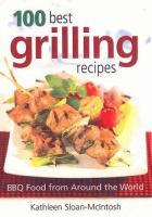 100 best grilling recipes : BBQ food from around the world