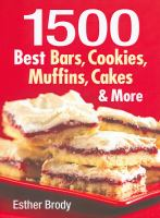 1500 Best Bars, Cookies, Muffins, Cakes & More