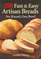 200 Fast & Easy Artisan Breads