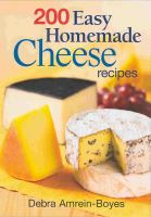200 Easy Homemade Cheese Recipes