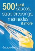 500 Best Sauces, Salad Dressings, Marinades & More