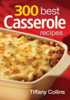 300 Best Casserole Recipes