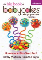 The Big Book of Babycakes Cake Pop Maker Recipes