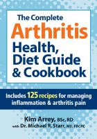 The Complete Arthritis Health, Diet Guide & Cookbook