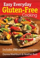 Easy everyday gluten-free cooking : includes 250 delicious recipes