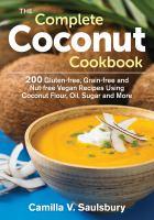 The Complete Coconut Cookbook