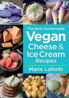 Image: The Best Homemade Vegan Cheese & Ice Cream Recipes