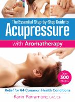 The Essential Step-by-step Guide to Accupressure With Aromatherapy