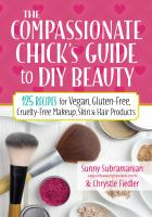 The Compassionate Chick's Guide to DIY Beauty
