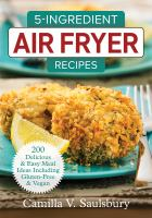 5-ingredient air fryer recipes : 200 delicious & easy meal ideas including gluten-free & vegan