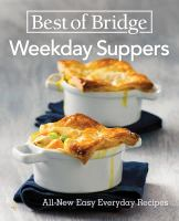 Best of Bridge weekday suppers : all-new easy everyday recipes