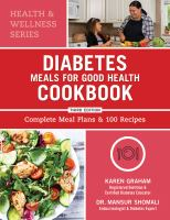 Diabetes Meals for Good Health Cookbook : Complete Meal Plans and 100 Recipes.