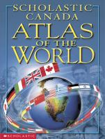 Scholastic Canada Atlas of the World