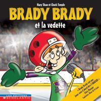 Brady Brady et la vedette