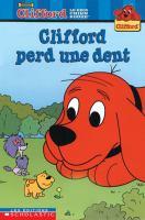 Clifford perd une dent