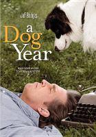 A dog year [videorecording (DVD)]