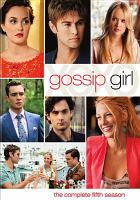 Gossip girl. The complete fifth season