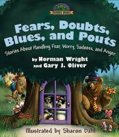 Fears, Doubts, Blues, and Pouts