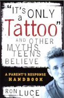"""It's Only A Tattoo"" and Other Myths Teens Believe"
