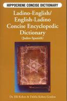 Ladino-English, English-Ladino Concise Encyclopedic Dictionary (Judeo-Spanish)