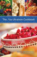 The new Ukrainian cookbook : a blend of tradition and innovation