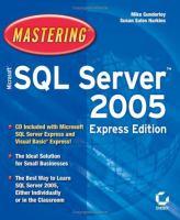 Mastering Microsoft SQL Server 2005, Express Edition