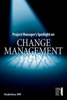 Project Manager's Spotlight on Change Management