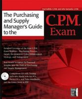 The Purchasing and Supply Manager's Guide to the C. P. M. Exam