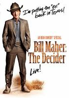Bill Maher -- The Decider, Live!