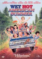 Wet hot American summer [videorecording (DVD)]