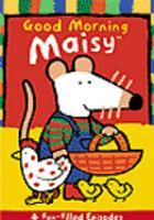Good Morning Maisy