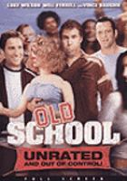 Old school : [unrated and out of control!]