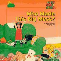 Who Made This Big Mess?