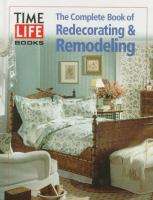 The Complete Book of Redecorating and Remodeling