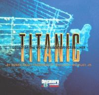 Titanic : Legacy Of The World's Greatest Ocean Liner