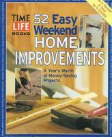 52 Easy Weekend Home Repairs