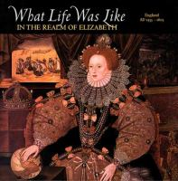 What Life Was Like in the Realm of Elizabeth