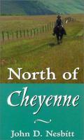 North of Cheyenne