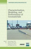 Characterization, Modeling, and Performance of Geomaterials