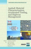 Asphalt Material Characterization, Accelerated Testing, and Construction Management