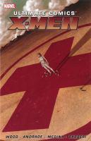 Ultimate Comics X-Men, [vol. 01]